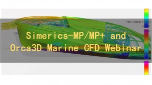 Simerics-MP/MP+ and Orca3D Marine CFD Webinar